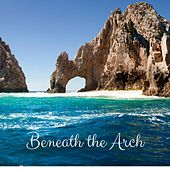 Beneath the Arch by Nature Sounds