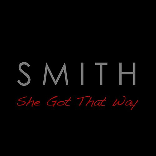 She Got That Way by Smith