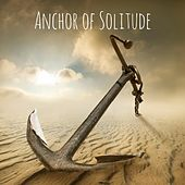 Play & Download Anchor of Solitude by Yoga Sounds | Napster