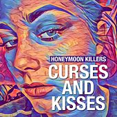 Curses and Kisses by Honeymoon Killers