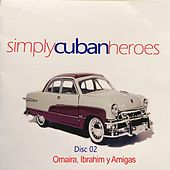 Play & Download Simply Cuban Heroes, Vol. 2 by Various Artists | Napster