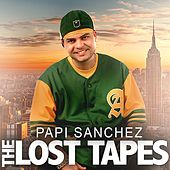 The Lost Tapes by Papi Sanchez