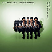 Play & Download Hard To Love (Tiësto's Big Room Remix) by Matthew Koma | Napster