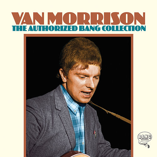 The Authorized Bang Collection de Van Morrison