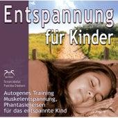 Entspannung für Kinder: Autogenes Training, Muskelentspannung, Phantasiereisen für das entspannte Ki von Torsten Abrolat