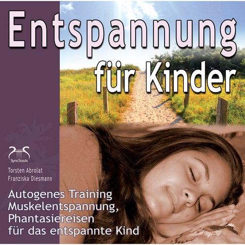 Entspannung für Kinder: Autogenes Training, Muskelentspannung, Phantasiereisen für das entspannte Ki by Torsten Abrolat