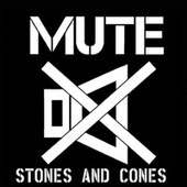 Play & Download Stones and Cones by Mute | Napster