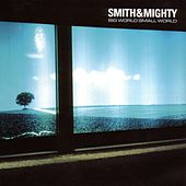 Big World, Small World by Smith & Mighty