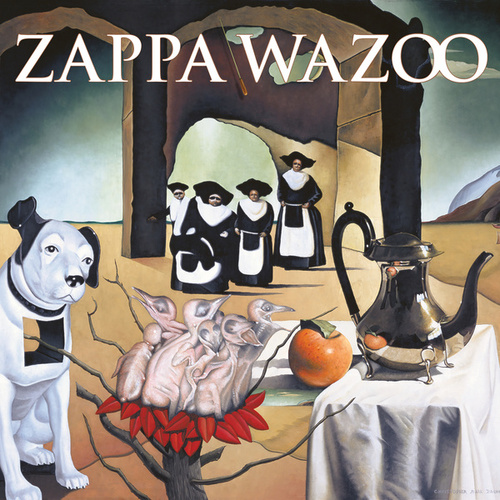WAZOO (Live At The Boston Music Hall/1972) by Frank Zappa