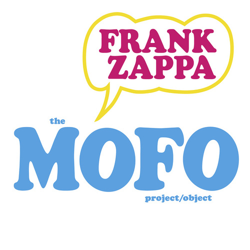 Play & Download The MOFO Project/Object by Frank Zappa | Napster