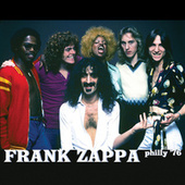 Philly '76 (Live At Spectrum Theater, Philadelphia,PA/1976) by Frank Zappa