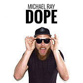 Dope by Michael Ray