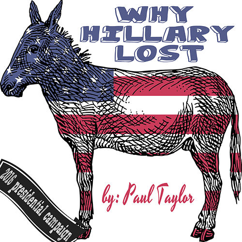 Play & Download Why Hillary Lost by Paul Taylor   Napster