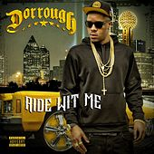 Ride Wit Me by Dorrough Music