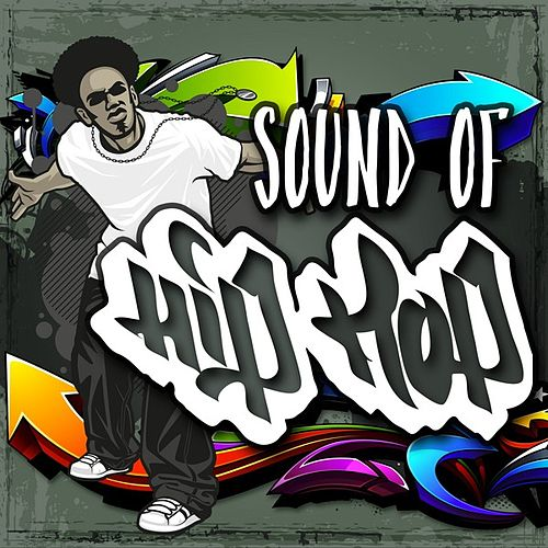 Sound of Hip Hop by Various Artists
