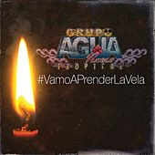 Play & Download Vamo a Prender la Vela by Grupo Agua Nueva Tropical | Napster