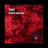 Play & Download First Match by TNT | Napster