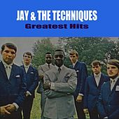 Greatest Hits by Jay & The Techniques