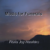 Play & Download Music for Funerals by Fiona Joy Hawkins | Napster