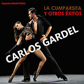 Play & Download La Cumparsita y Otros Éxitos (Remastered) by Carlos Gardel | Napster