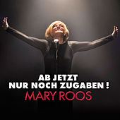 Play & Download Ab jetzt nur noch Zugaben by Mary Roos | Napster