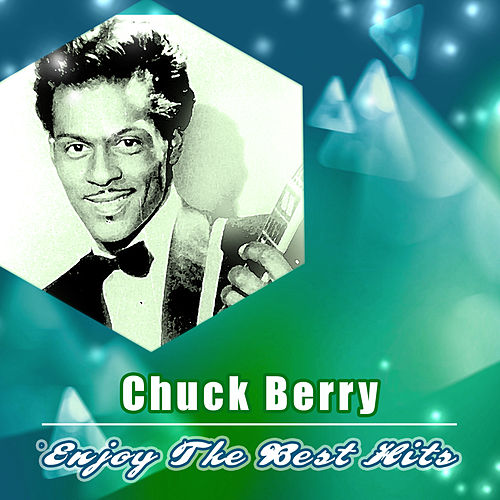 Enjoy the Best Hits by Chuck Berry