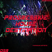 Progressive House Destination by Various Artists