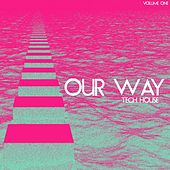 Play & Download Our Way Tech House, Vol. 1 by Various Artists | Napster