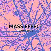 Mass Effect Techno Beats, Vol. 1 by Various Artists