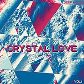 Crystal Love Deep House, Vol. 1 by Various Artists