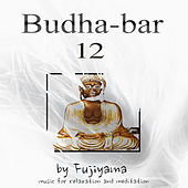 Play & Download Budha - Bar 12, Music For Relaxation And Meditation by Fujiyama | Napster