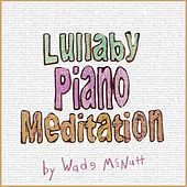 Play & Download Lullaby Piano Meditation by Wade McNutt | Napster