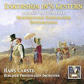 Play & Download Journey to Yesterday: Masterpieces of Symphonic Entertainment by Berliner Promenaden Orchester | Napster