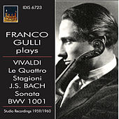Play & Download Vivaldi: The Four Seasons - Bach: Violin Sonata No. 1 by Franco Gulli | Napster