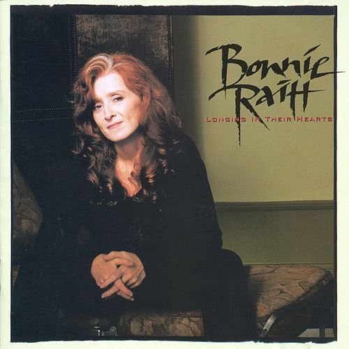 Play & Download Longing In Their Hearts by Bonnie Raitt | Napster