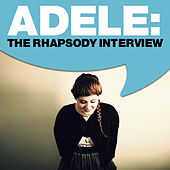 Adele: The Rhapsody Interview by Adele