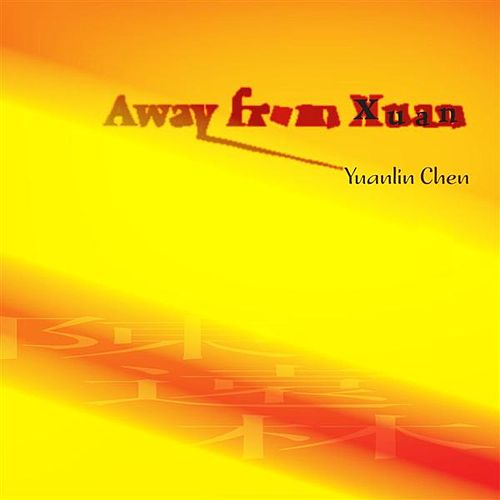 Play & Download Away from Xuan by Various Artists | Napster