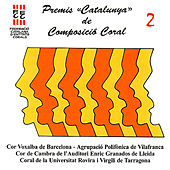 Play & Download Premis Catalunya de Composicio Coral, Vol. 2 by Various Artists | Napster
