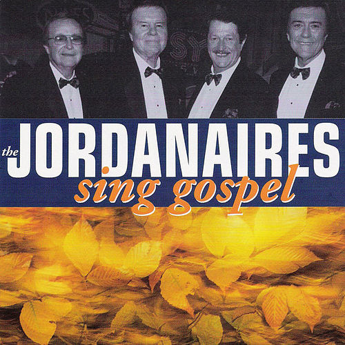 Play & Download The Jordanaires Sing Gospel by The Jordanaires | Napster
