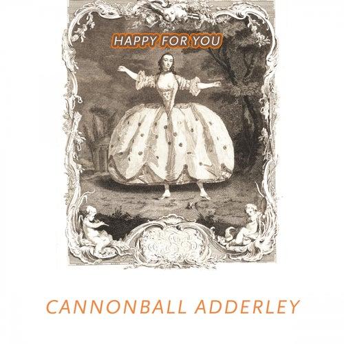 Happy For You von Cannonball Adderley