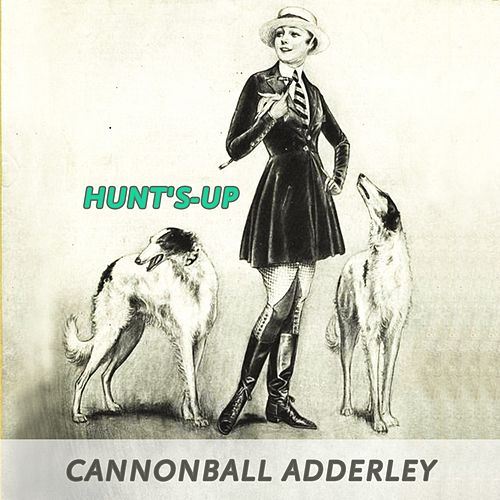 Hunt's-up von Cannonball Adderley