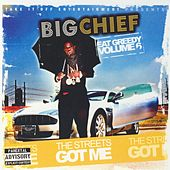 Play & Download Eat Greedy, Vol. 6 - The Streets Got Me by Big Chief | Napster