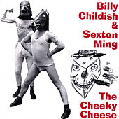 Play & Download The Cheeky Cheese by Billy Childish | Napster