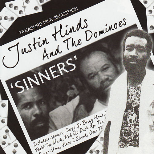 Play & Download Sinners by Justin Hinds & The Dominoes | Napster