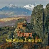 Play & Download Greek Orthodox Christmas Hymns in Metéora / Byzantine Monasterial Music by Chorus of Great Meteoron Monastery | Napster