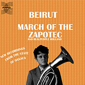 Play & Download March of the Zapotec & Realpeople: Holland by Beirut | Napster