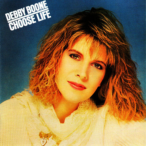 Choose Life by Debby Boone