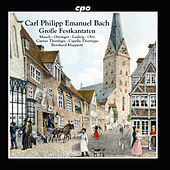 C.P.E. Bach: Große Festkantaten by Various Artists