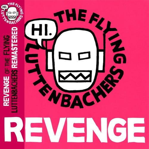 Revenge of The Flying Luttenbachers: Remastered by The Flying Luttenbachers