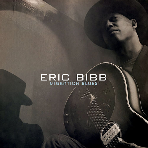 Migration Blues by Eric Bibb